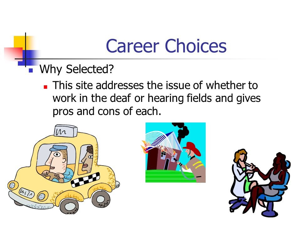 Career Choices Why Selected