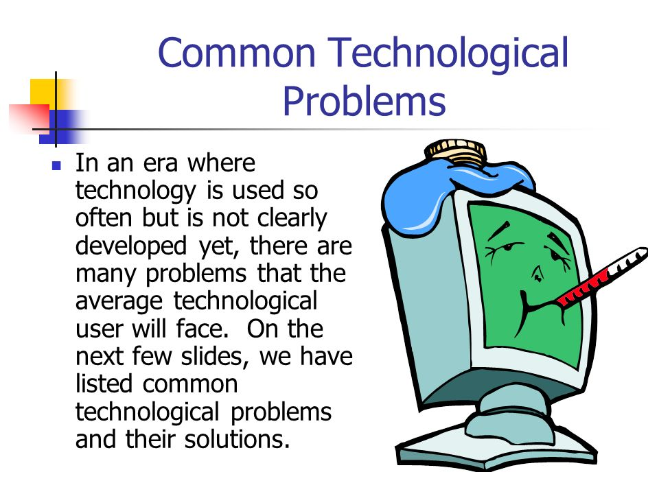 Common Technological Problems