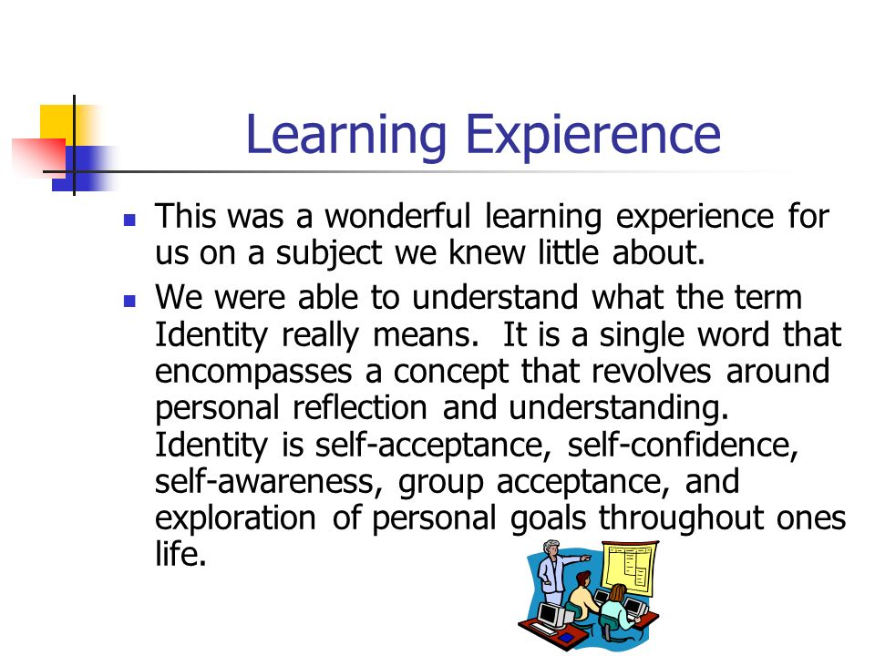 Learning Expierence This was a wonderful learning experience for us on a subject we knew little about.