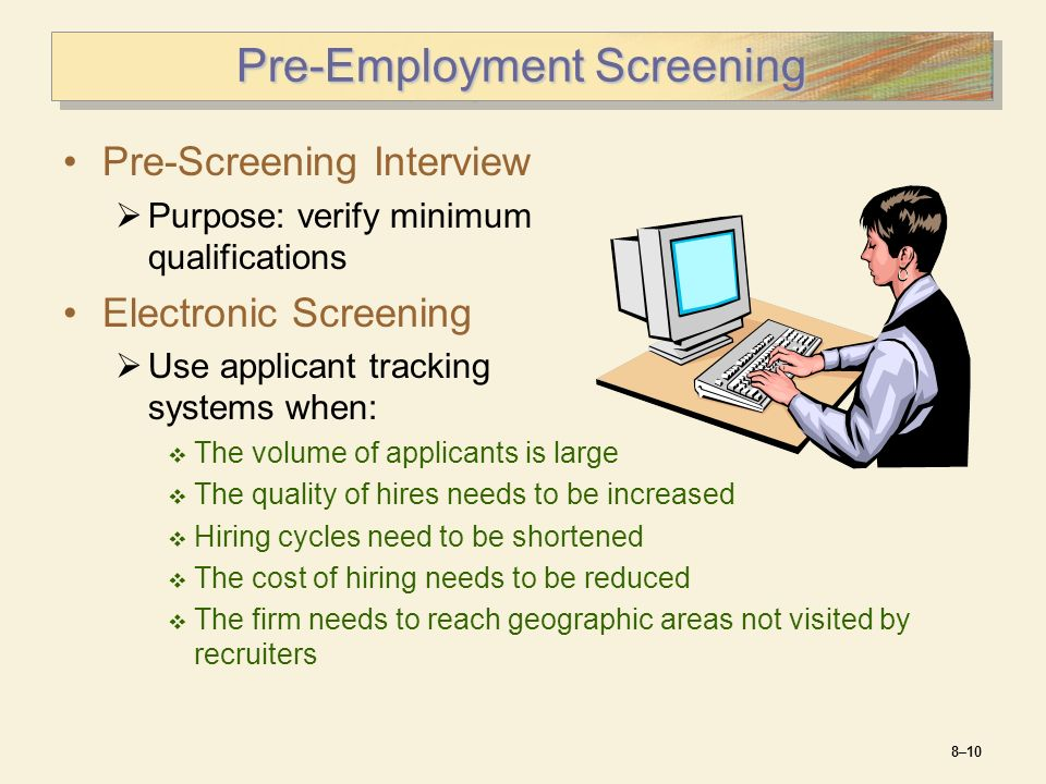 employee selection candidate pre screening and testing Employee background checks and pre-employment screening from adp provides the tools and expertise to quickly and accurately assess candidates.