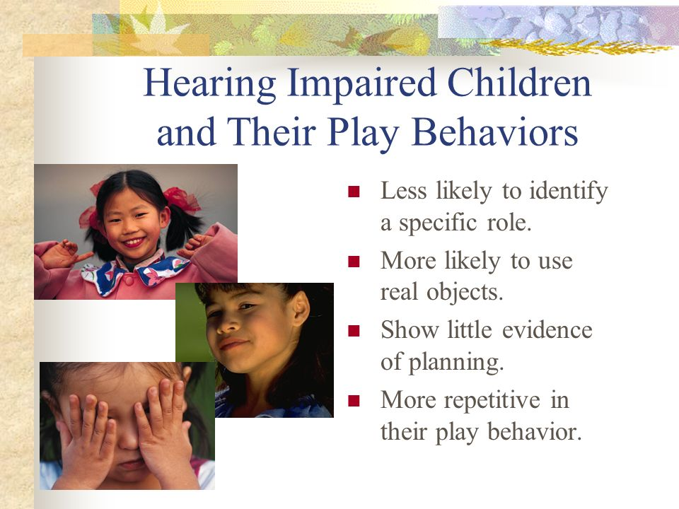Hearing Impaired Children and Their Play Behaviors