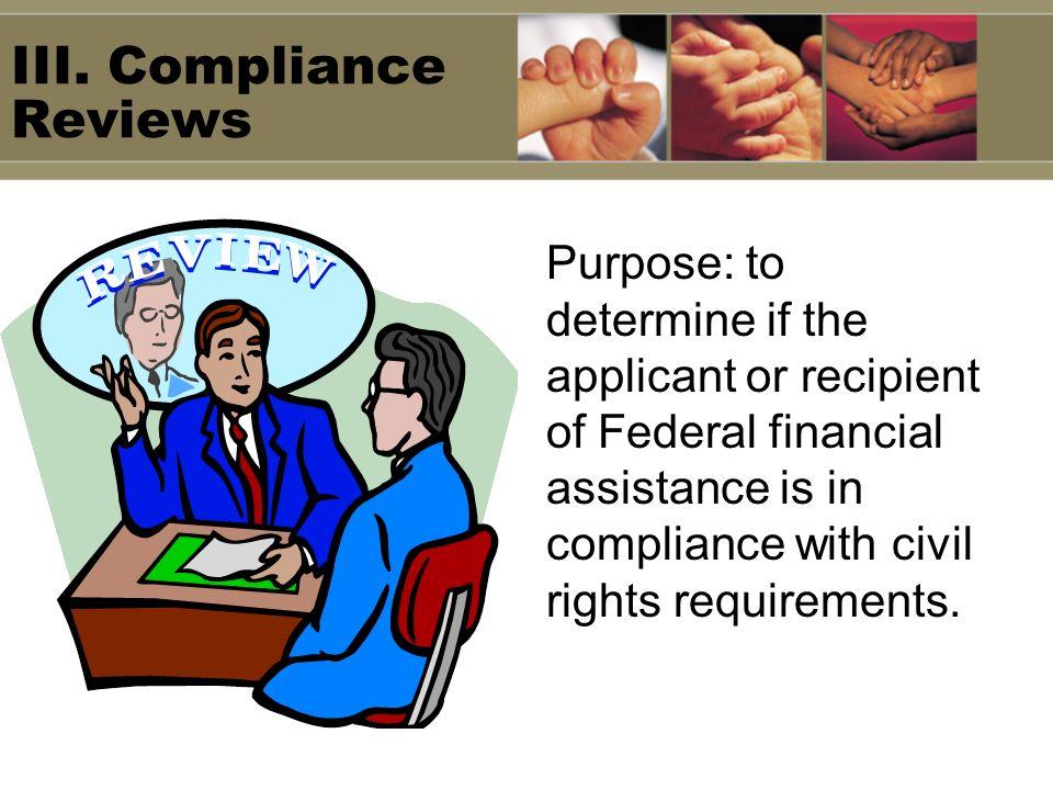 III. Compliance Reviews