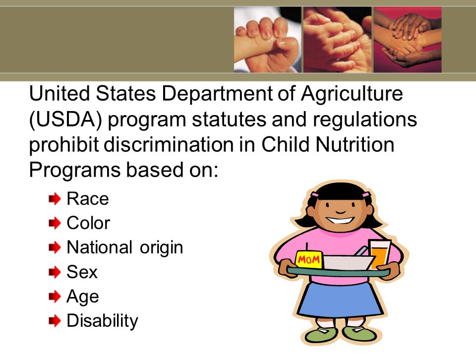 United States Department of Agriculture (USDA) program statutes and regulations prohibit discrimination in Child Nutrition Programs based on: