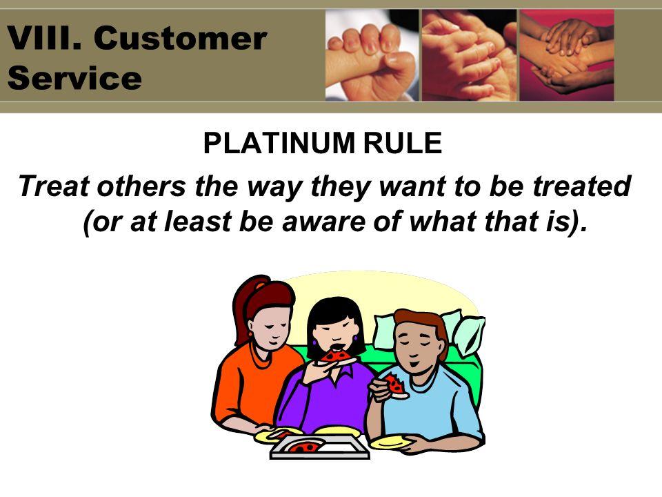 VIII. Customer Service PLATINUM RULE