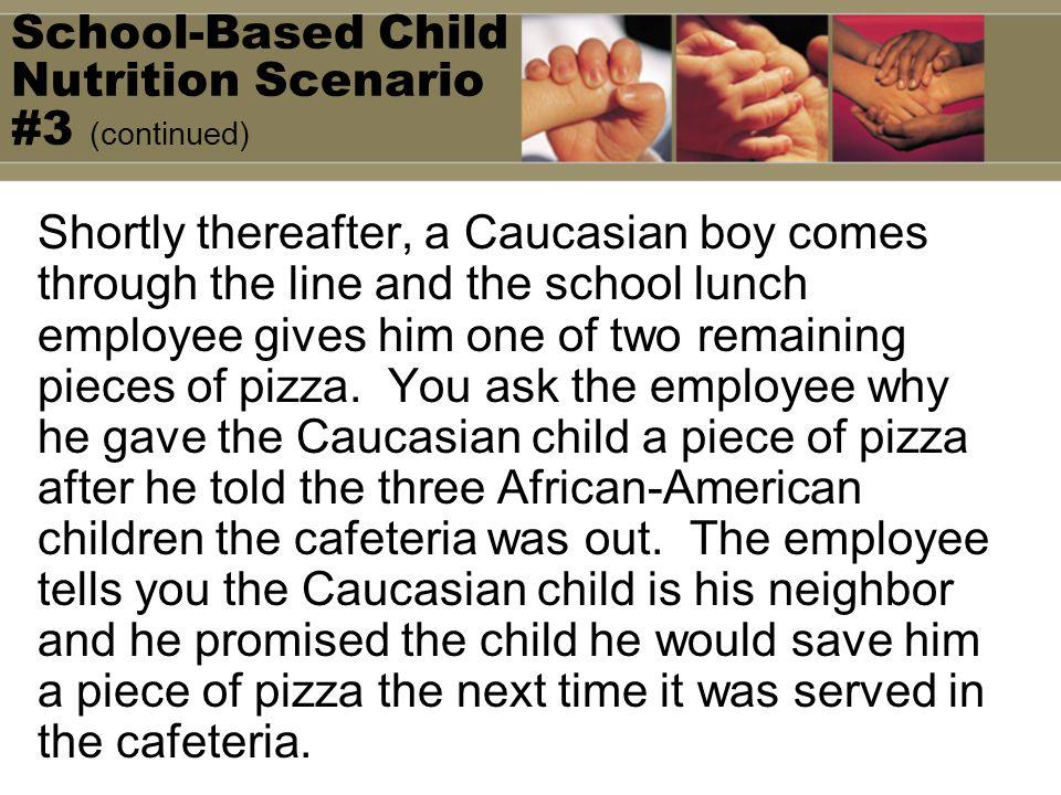 School-Based Child Nutrition Scenario #3 (continued)