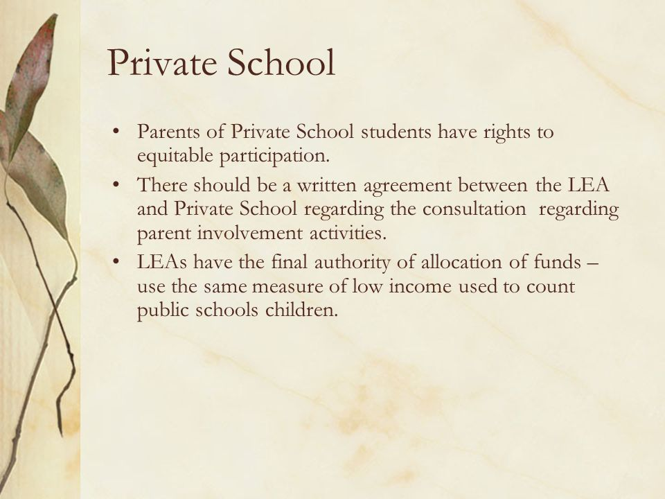 Private School Parents of Private School students have rights to equitable participation.