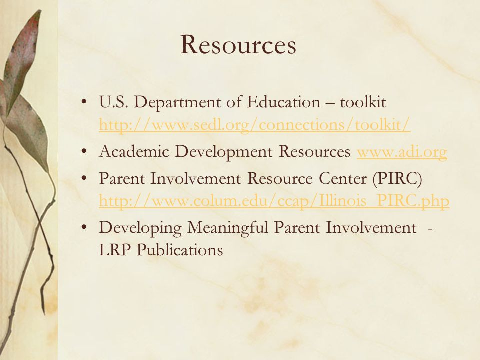 Resources U.S. Department of Education – toolkit http://www.sedl.org/connections/toolkit/ Academic Development Resources www.adi.org.