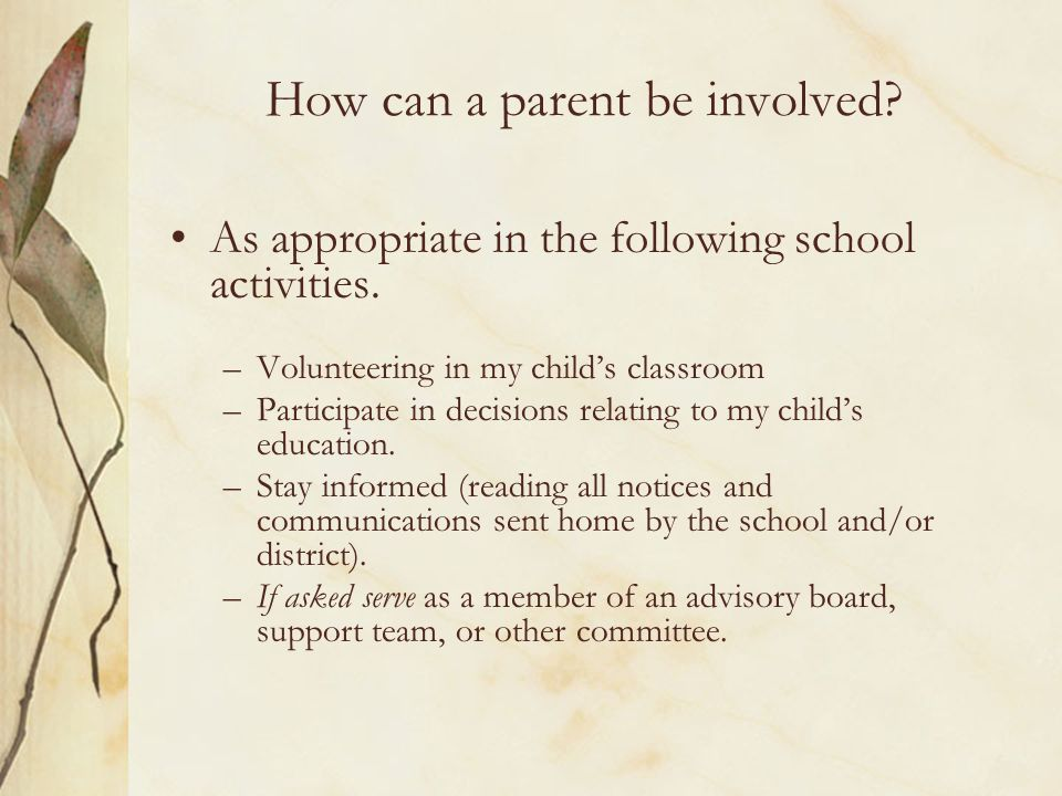 How can a parent be involved
