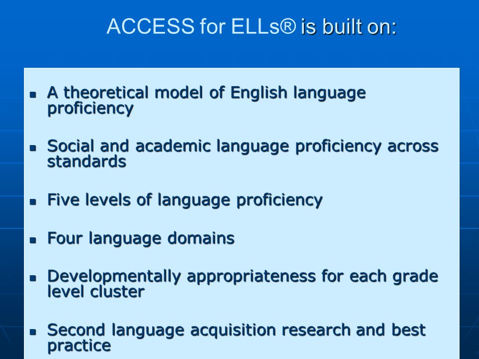 ACCESS for ELLs® is built on: