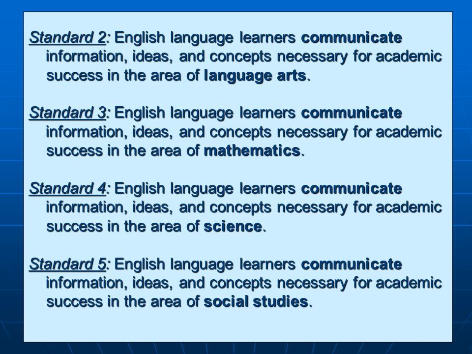 Standard 2: English language learners communicate