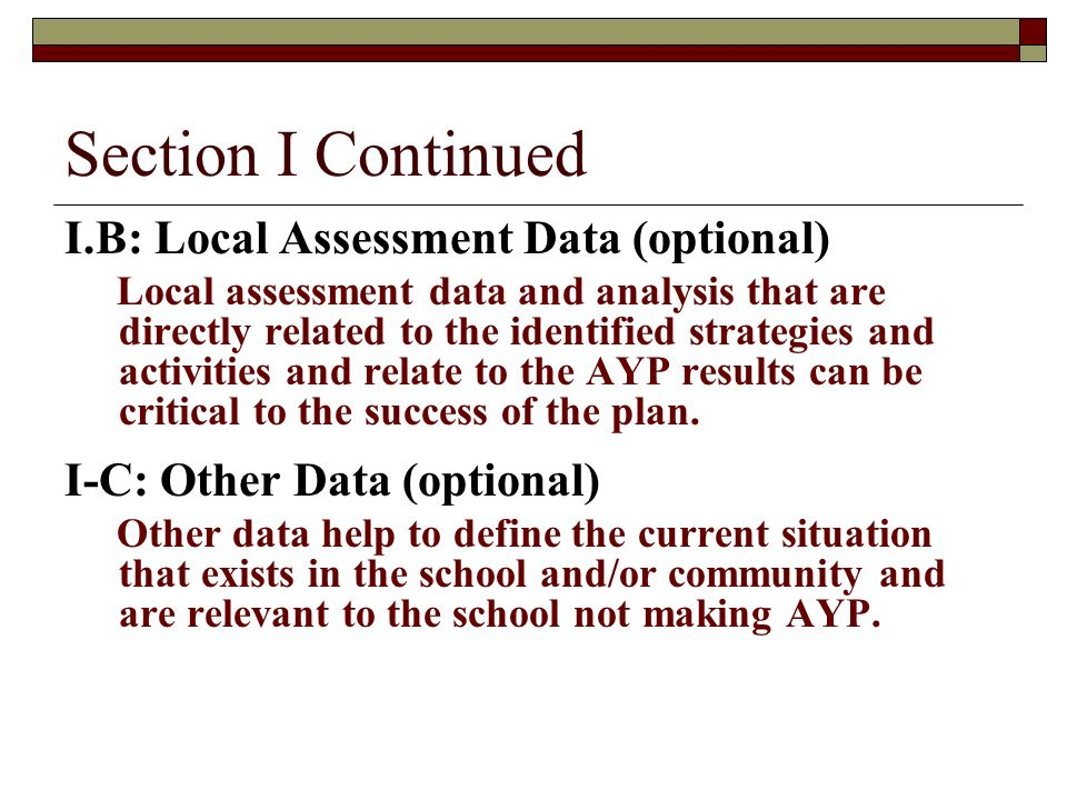 Section I Continued I.B: Local Assessment Data (optional)