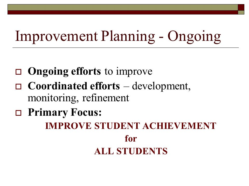 Improvement Planning - Ongoing