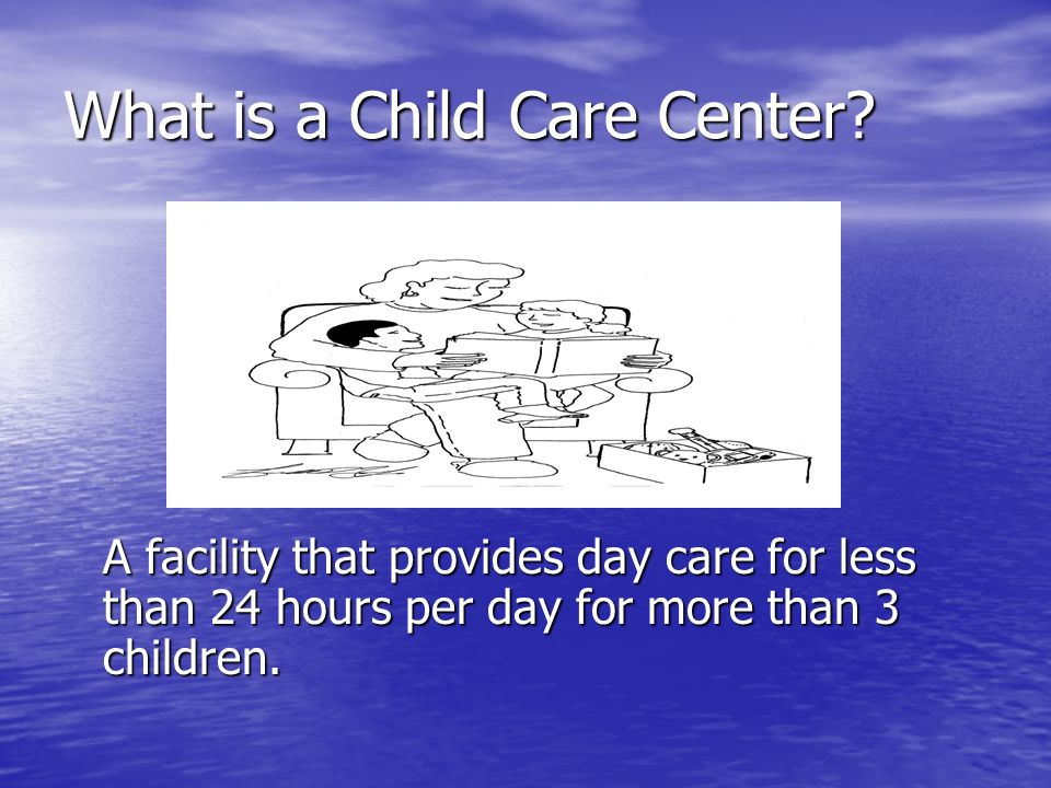 What is a Child Care Center