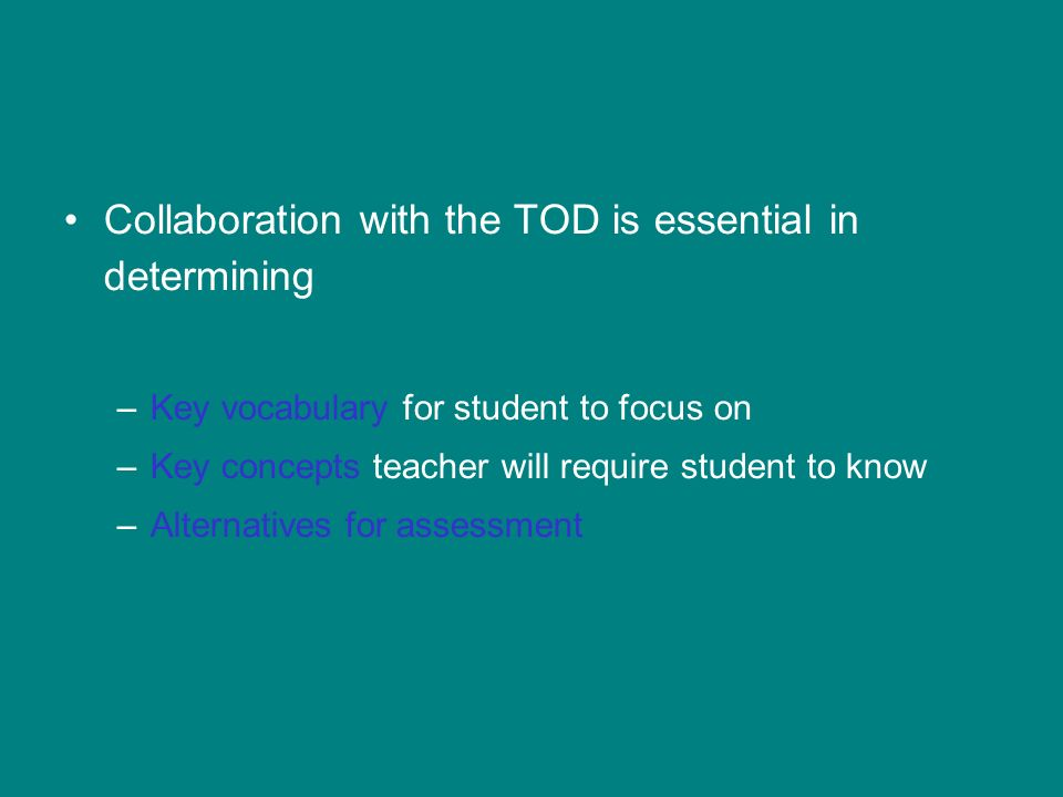 Collaboration with the TOD is essential in determining