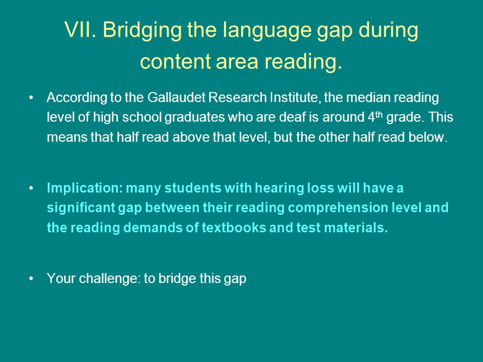 VII. Bridging the language gap during content area reading.