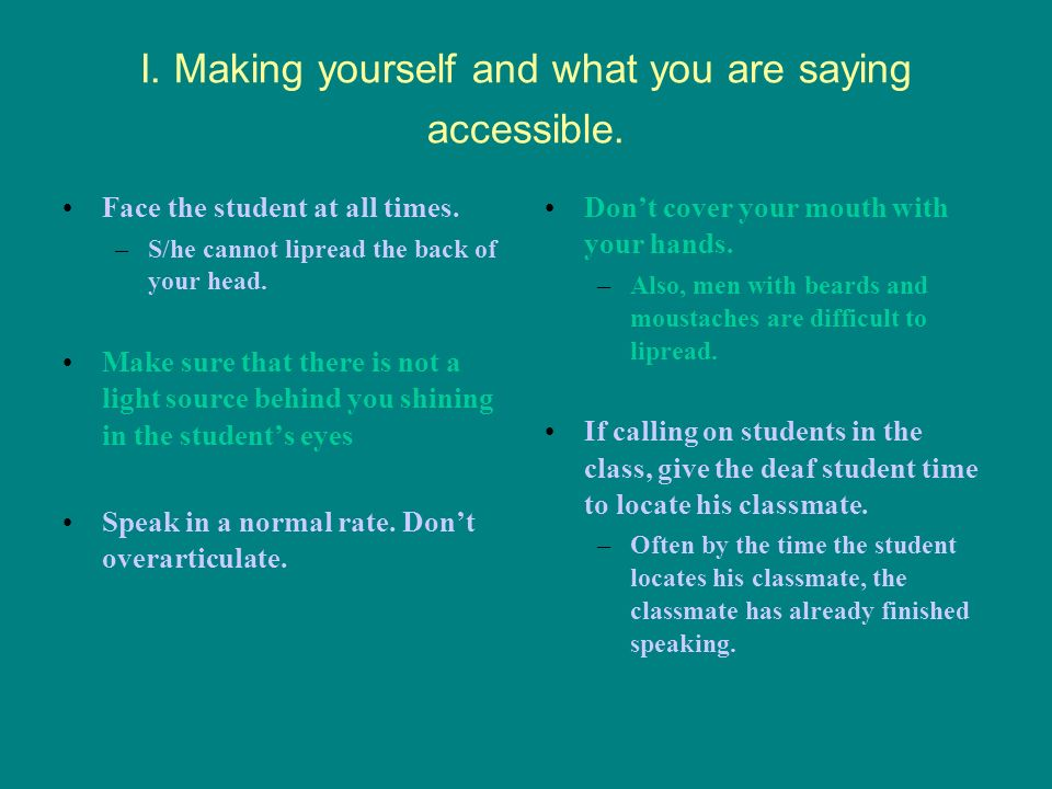 I. Making yourself and what you are saying accessible.