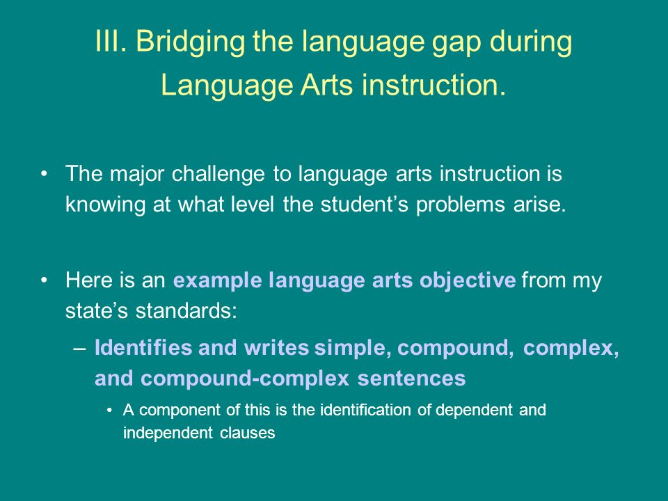 III. Bridging the language gap during Language Arts instruction.