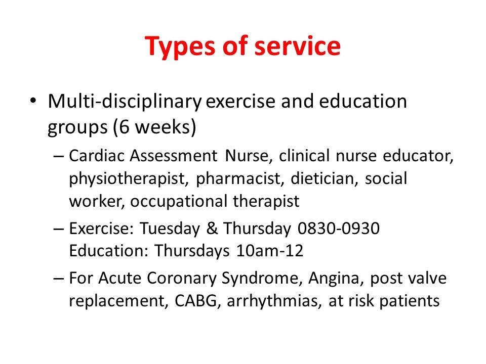 Types of service Multi-disciplinary exercise and education groups (6 weeks)