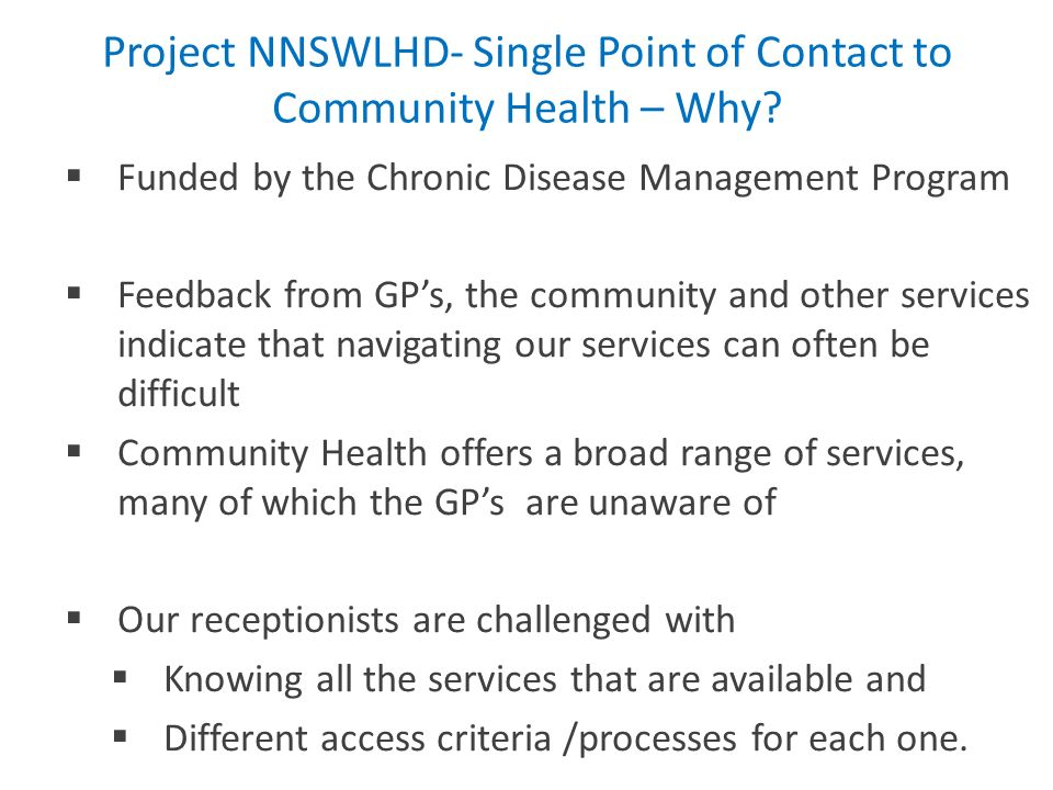 Project NNSWLHD- Single Point of Contact to Community Health – Why