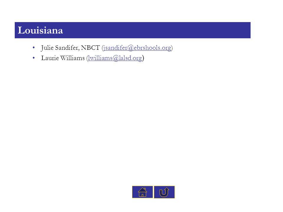 Louisiana Julie Sandifer, NBCT (jsandifer@ebrshools.org)