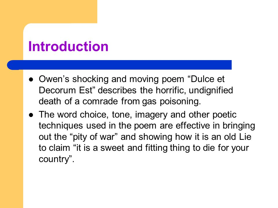 "dulce et decorum est"" by wilfred owen ppt video online  introduction owen s shocking and moving poem dulce et decorum est describes the horrific undignified death"