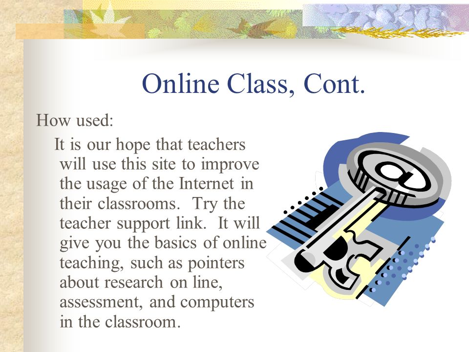 Online Class, Cont. How used: