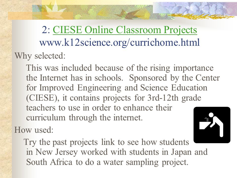 2: CIESE Online Classroom Projects www.k12science.org/currichome.html