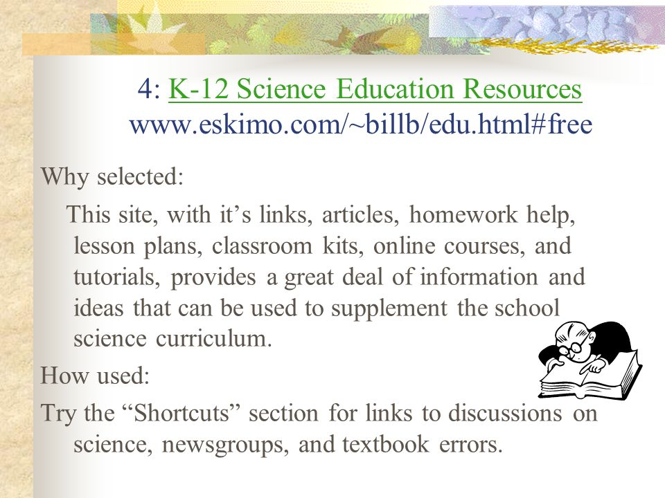 4: K-12 Science Education Resources www. eskimo. com/~billb/edu