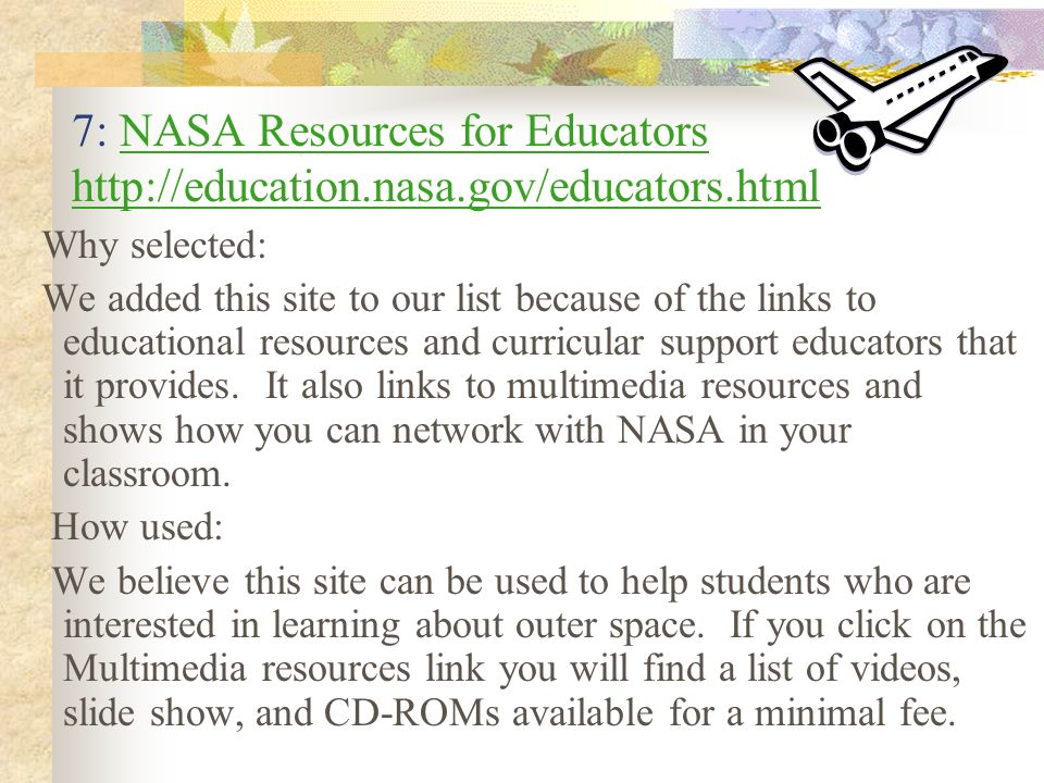 7: NASA Resources for Educators http://education. nasa. gov/educators