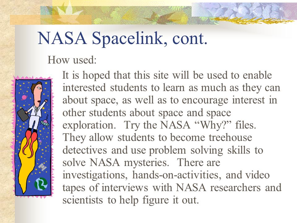NASA Spacelink, cont. How used: