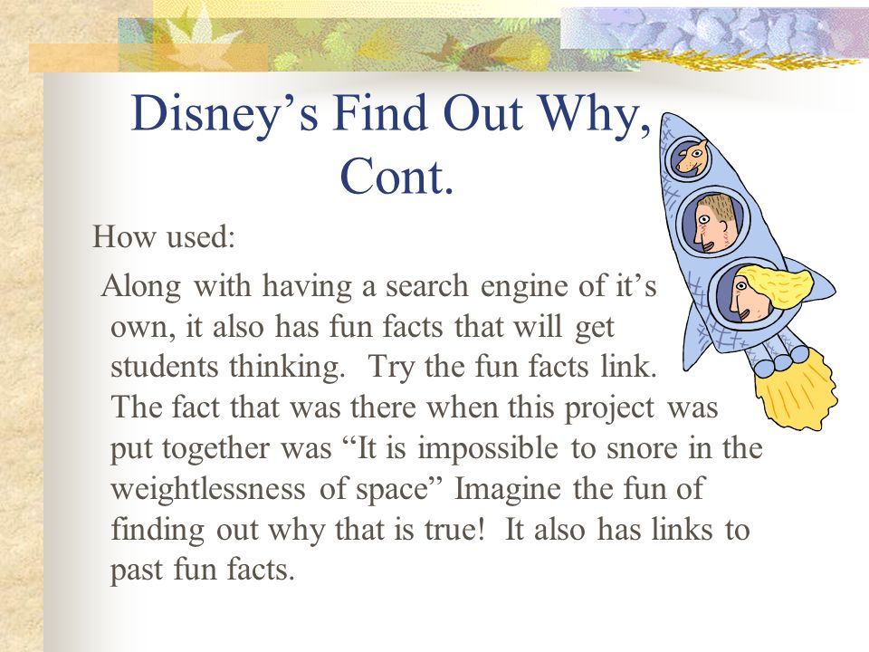 Disney's Find Out Why, Cont.