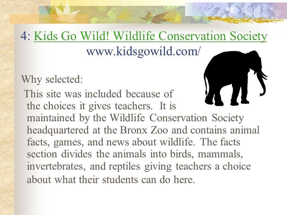 4: Kids Go Wild! Wildlife Conservation Society www.kidsgowild.com/