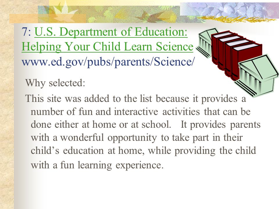 7: U. S. Department of Education: Helping Your Child Learn Science www