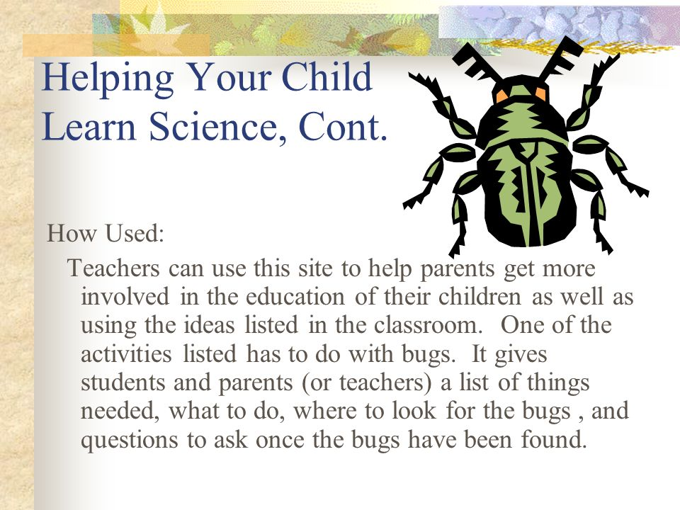 Helping Your Child Learn Science, Cont.