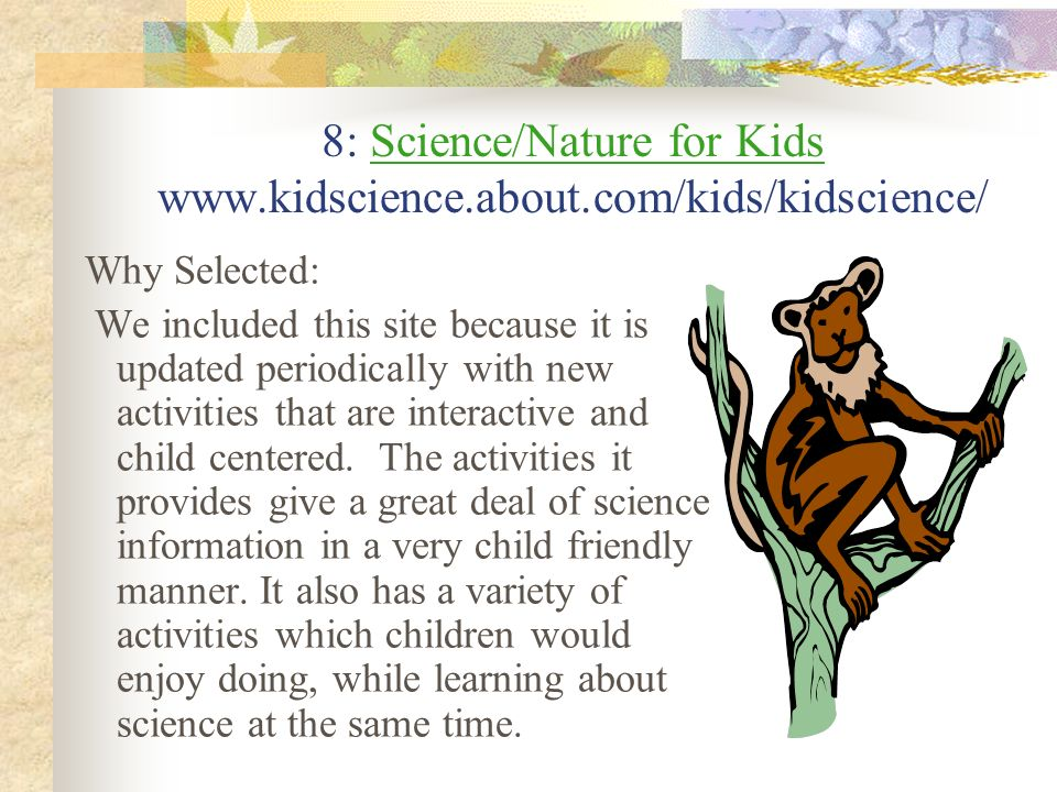 8: Science/Nature for Kids www.kidscience.about.com/kids/kidscience/