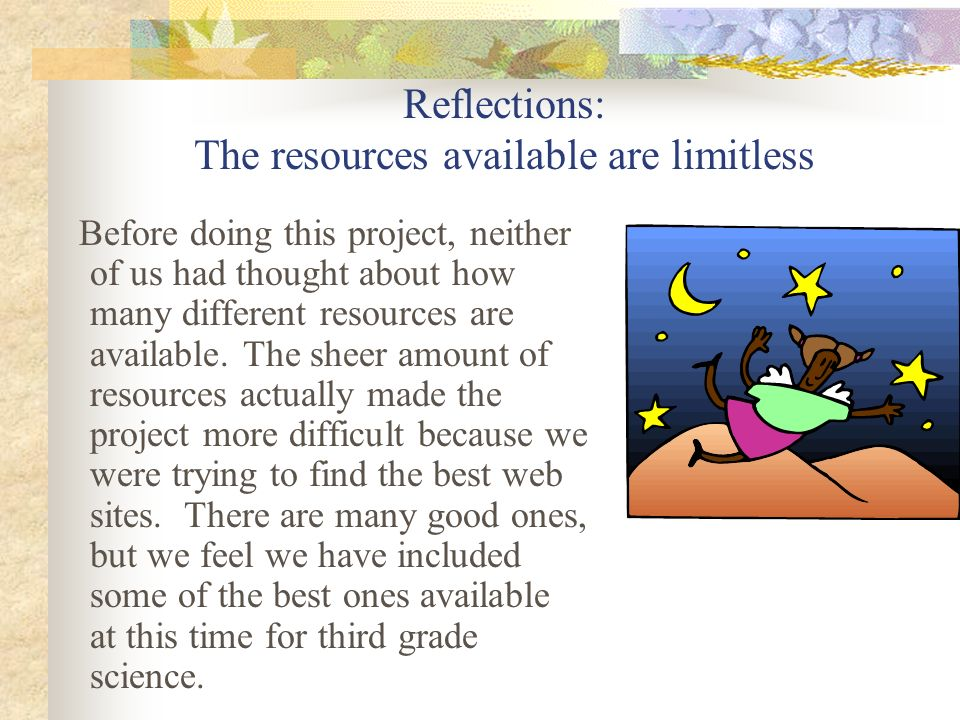 Reflections: The resources available are limitless