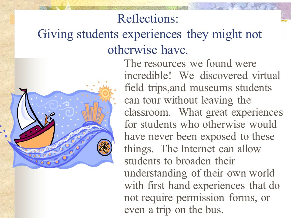 Reflections: Giving students experiences they might not otherwise have.