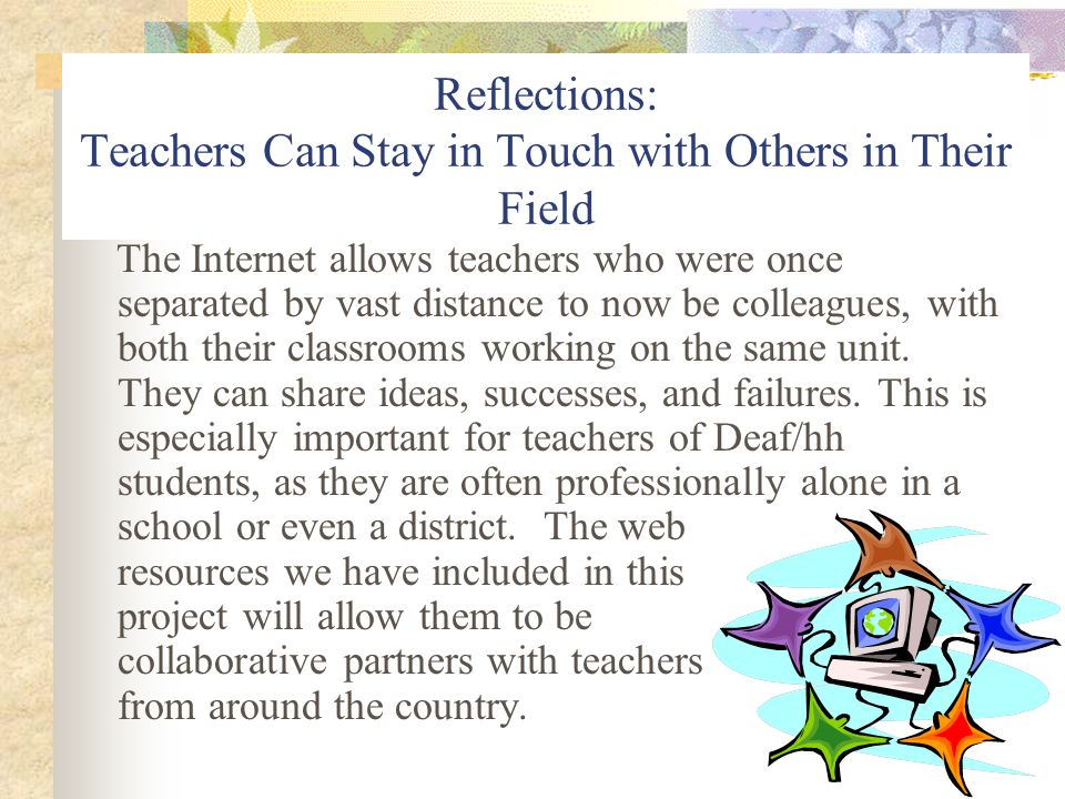 Reflections: Teachers Can Stay in Touch with Others in Their Field