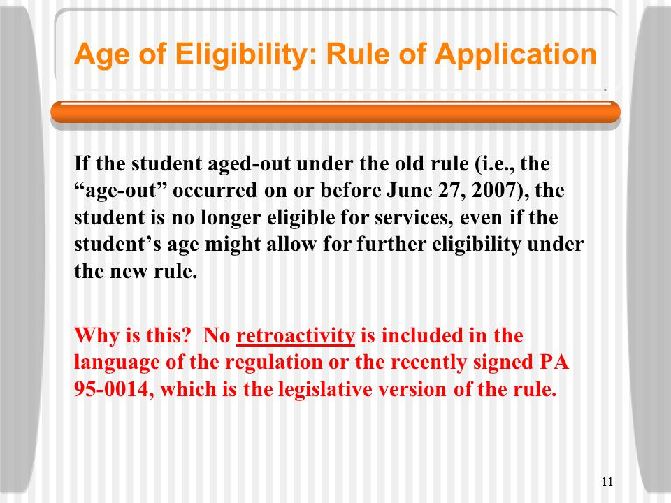 Age of Eligibility: Rule of Application