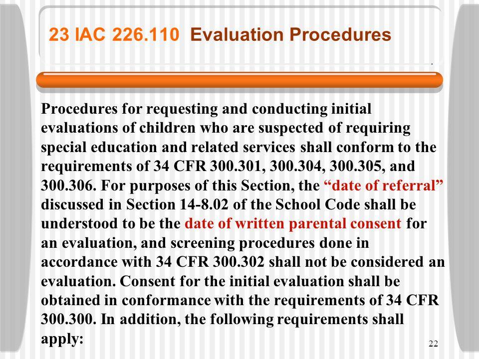 23 IAC 226.110 Evaluation Procedures
