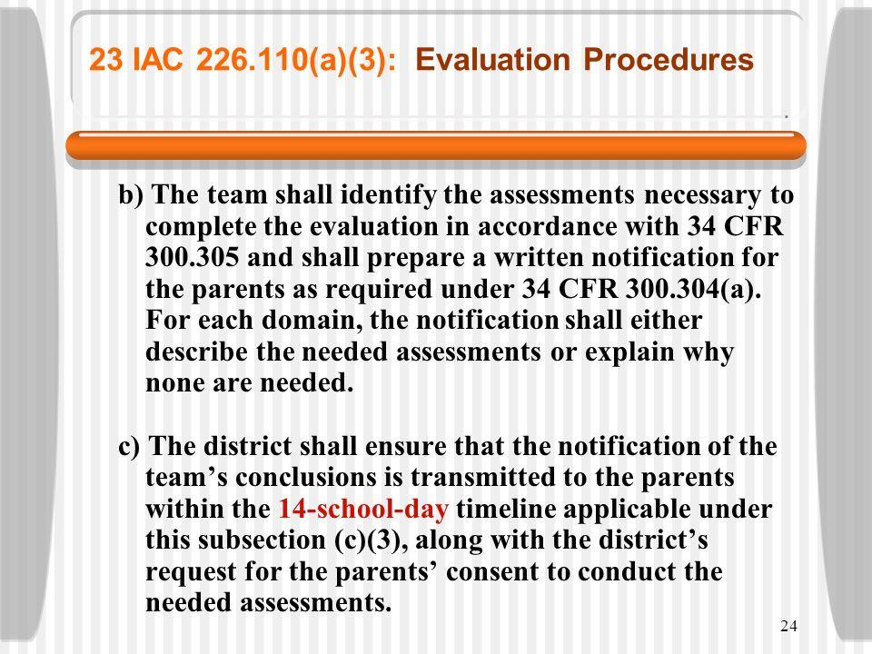 23 IAC 226.110(a)(3): Evaluation Procedures