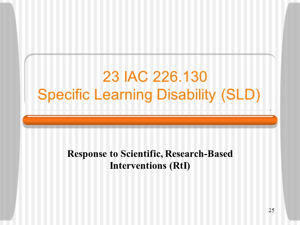 23 IAC 226.130 Specific Learning Disability (SLD)