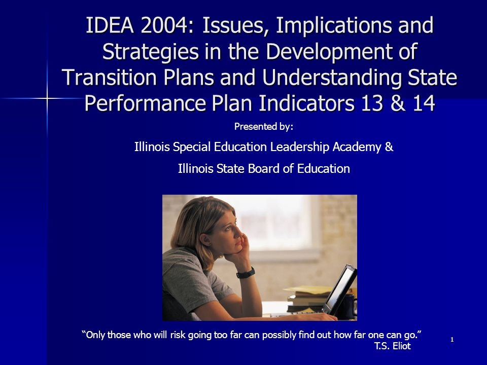 IDEA 2004: Issues, Implications and Strategies in the Development of Transition Plans and Understanding State Performance Plan Indicators 13 & 14
