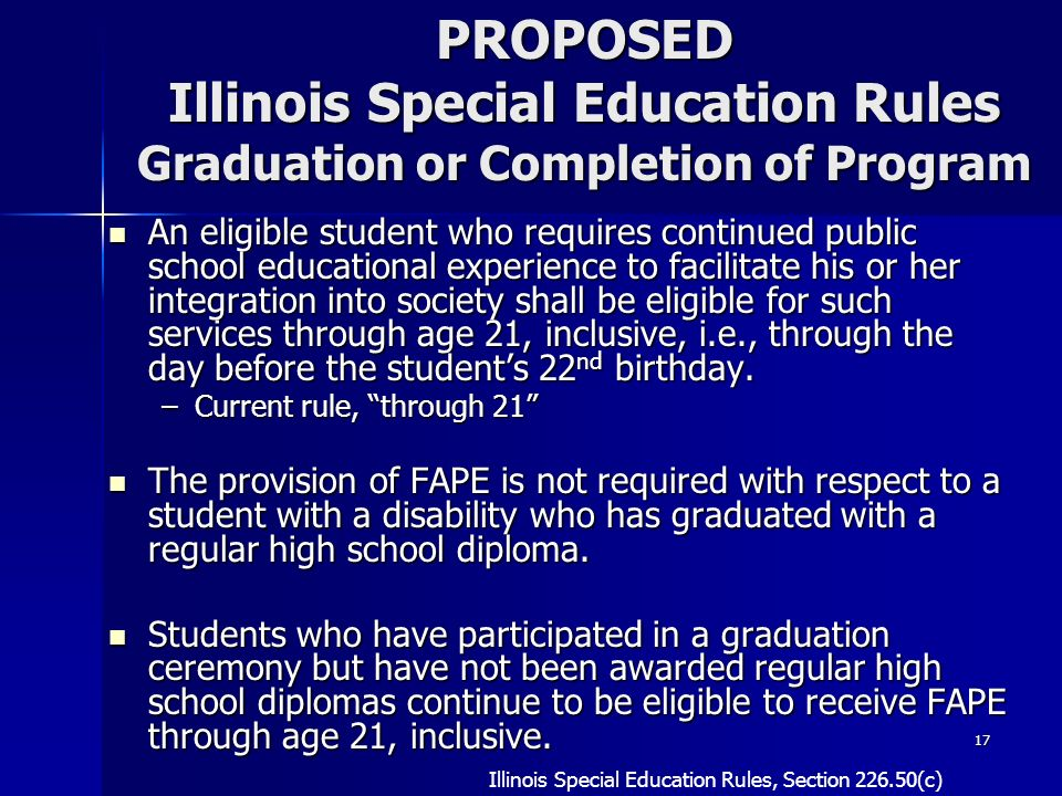 PROPOSED Illinois Special Education Rules Graduation or Completion of Program