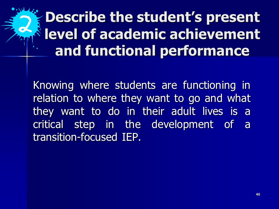 Describe the student's present level of academic achievement and functional performance