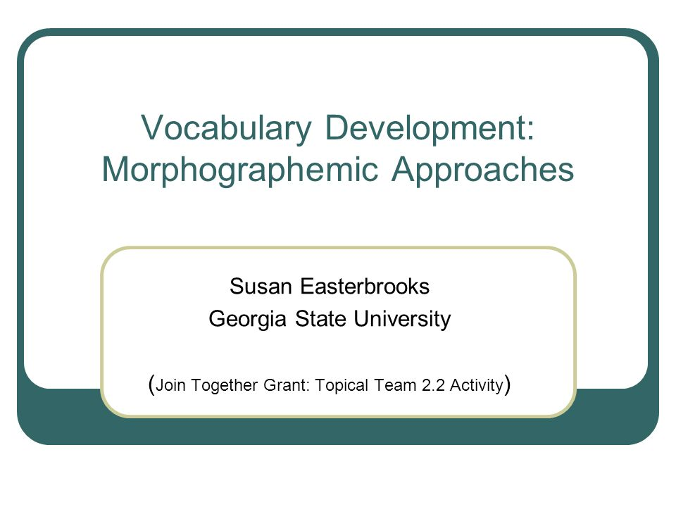 Vocabulary Development: Morphographemic Approaches