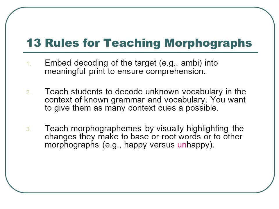 13 Rules for Teaching Morphographs