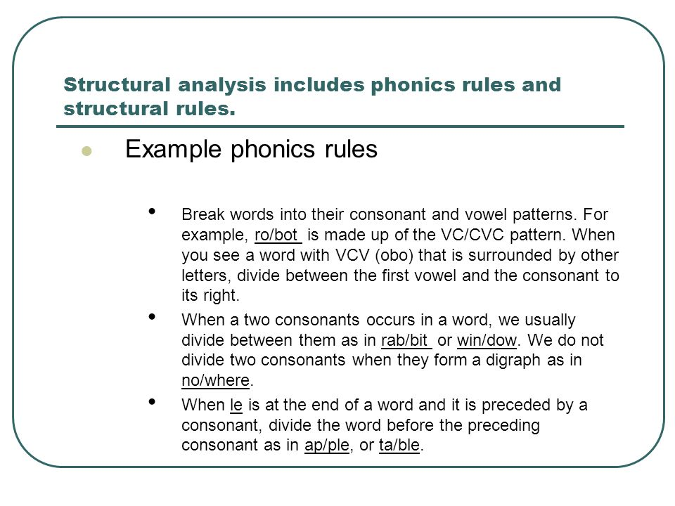 Structural analysis includes phonics rules and structural rules.