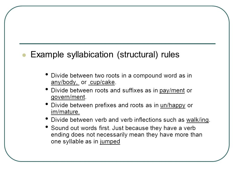 Example syllabication (structural) rules