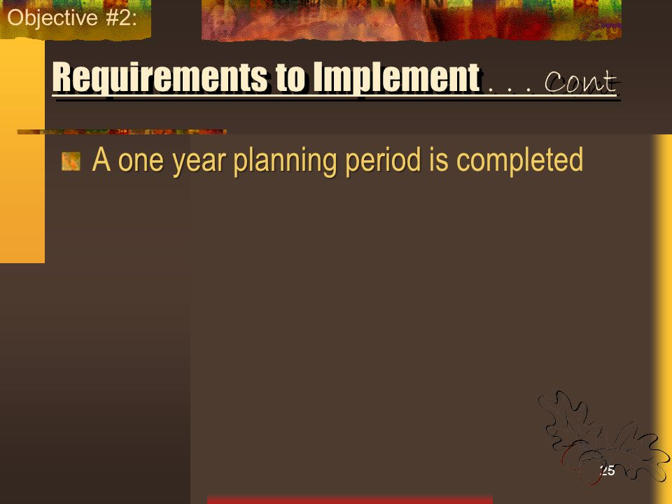 Requirements to Implement . . . Cont